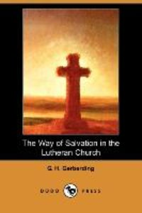 The Way of Salvation in the Lutheran Church (Dodo Press)