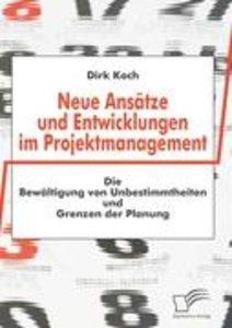 Neue Ansätze und Entwicklungen im Projektmanagement