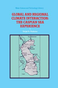 Global and Regional Climate Interaction: The Caspian Sea Experie