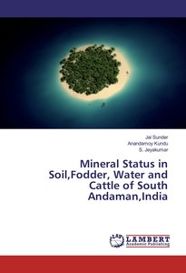 Mineral Status in Soil,Fodder, Water and Cattle of South Andaman