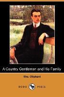 A Country Gentleman and His Family (Dodo Press) - zum Schließen ins Bild klicken