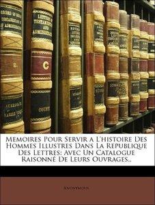 Memoires Pour Servir a L'histoire Des Hommes Illustres Dans La R
