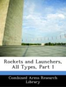 Rockets and Launchers, All Types, Part 1