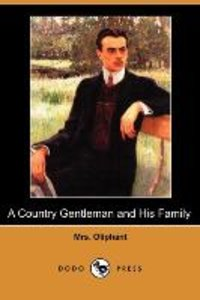 A Country Gentleman and His Family (Dodo Press)