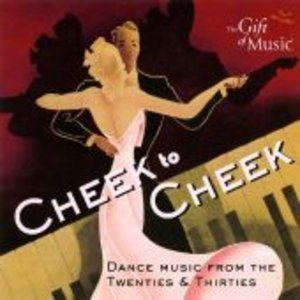 Cheek To Cheek-Tanzmusik Der 20er & 30er Jahre