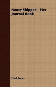 Nancy Shippen - Her Journal Book