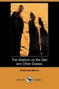 The Shadow on the Dial and Other Essays (Dodo Press)