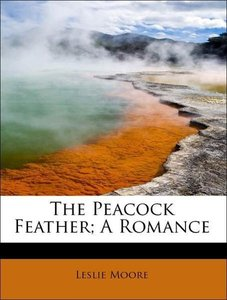 The Peacock Feather; A Romance