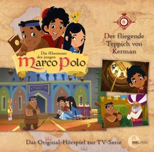 Die Abenteuer des jungen Marco Polo 06. Der fliegende Teppich