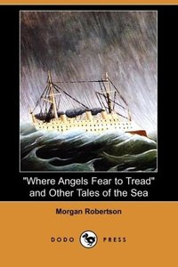 Where Angels Fear to Tread and Other Tales of the Sea (Dodo Pres