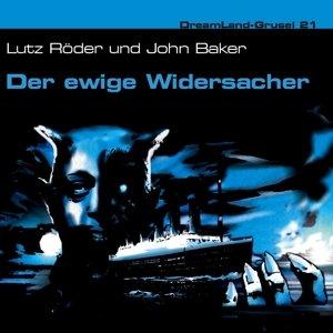 Dreamland Grusel 21-Der ewige Widersacher (2/2)