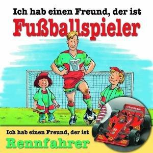 ICH HAB EINEN FREUND,D.I.FUßBALLSPIELER/RENNFAHRER