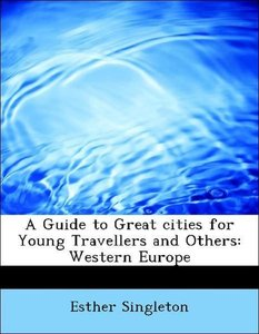 A Guide to Great cities for Young Travellers and Others: Western