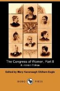 The Congress of Women, Part II (Illustrated Edition) (Dodo Press
