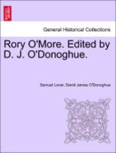 Rory O'More. Edited by D. J. O'Donoghue.