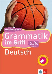 Klett Grammatik im Griff. Deutsch 5./6. Schuljahr