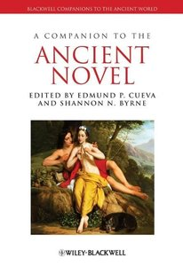 A Companion to the Ancient Novel