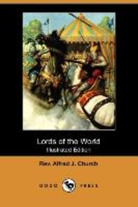 Lords of the World (Illustrated Edition) (Dodo Press)