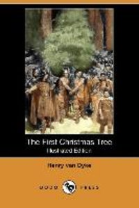 The First Christmas Tree (Illustrated Edition) (Dodo Press)