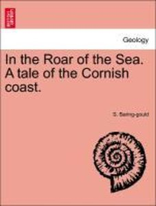 In the Roar of the Sea. A tale of the Cornish coast. VOL. II