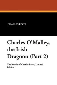 Charles O'Malley, the Irish Dragoon (Part 2)