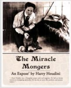 The Miracle Mongers, An Expose'