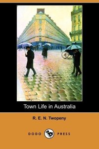 Town Life in Australia (Dodo Press)