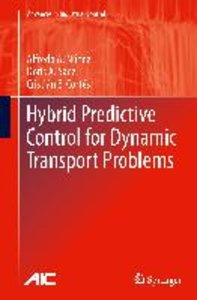 Hybrid Predictive Control for Dynamic Transport Problems