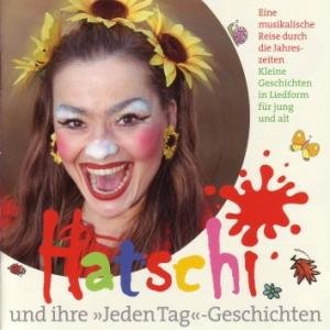 """Hatschi Und Ihre """"Jeden Tag"""" G"""