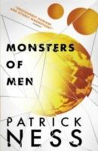 Chaos Walking 3. Monsters of Men