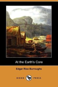 At the Earth's Core (Dodo Press)