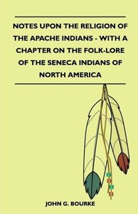 Notes Upon The Religion Of The Apache Indians - With A Chapter O