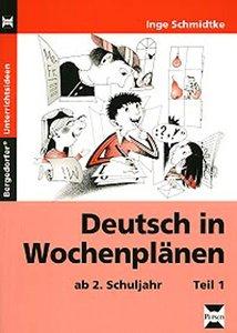 Deutsch in Wochenplänen. Teil 1