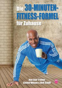 Die 30 Minuten Fitness - Formel für Zuhause