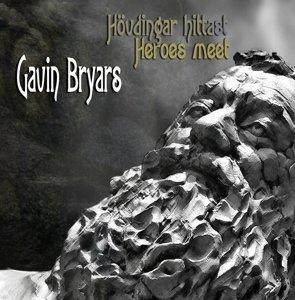 Gavin Bryars: Hövdingar Hittast (Heroes Meet)