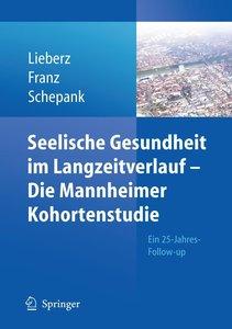 Seelische Gesundheit im Langzeitverlauf - Die Mannheimer Kohorte
