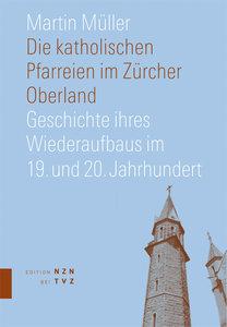 Die katholischen Pfarreien im Zürcher Oberland