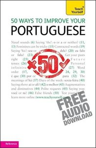 50 ways to improve your Portuguese: Teach Yourself