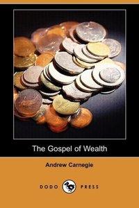 The Gospel of Wealth (Dodo Press)