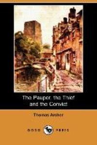 The Pauper, the Thief and the Convict (Dodo Press)
