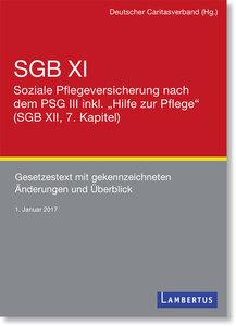 SGB XI - Soziale Pflegeversicherung mit eingearbeitetem PSG II u