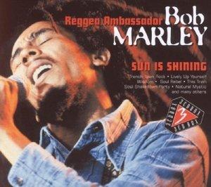 Sun Is Shining-Reggae Ambassador Bob Marley