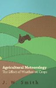 Agricultural Meteorology, The Effect Of Weather On Crops