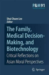 The Family, Medical Decision-Making, and Biotechnology