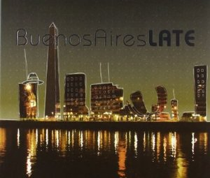 Buenos Aires Late