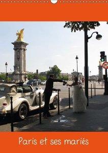 Paris et ses mariés (Calendrier mural 2015 DIN A3 vertical)