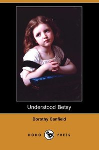 Understood Betsy (Dodo Press)