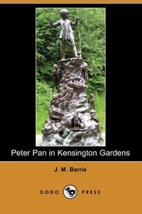 Peter Pan in Kensington Gardens (Dodo Press)