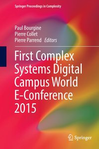First Complex Systems Digital Campus World E-Conference 2015