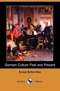 German Culture Past and Present (Dodo Press)